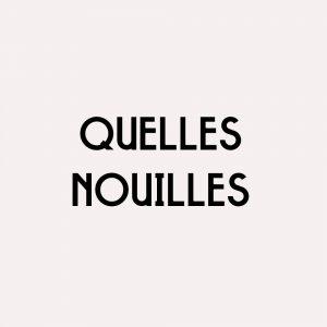 Collection «QUELLES NOUILLES»