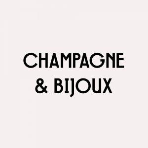 Champagne & Bijoux